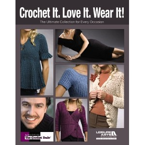 Crochet It, Love It, Wear It Cover